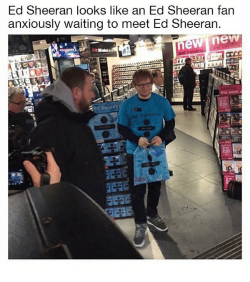 ed sheeran looks like an ed sheeran fan anxiously waiting. Black Bedroom Furniture Sets. Home Design Ideas