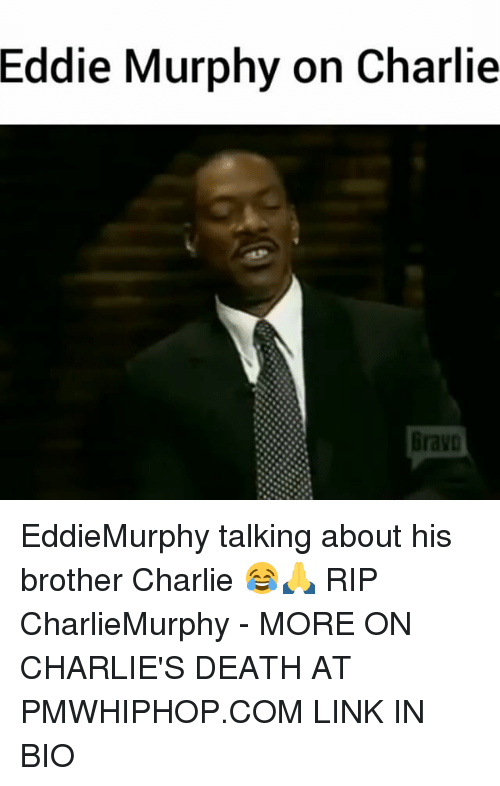 Eddie Murphy: Eddie Murphy on Charlie  GravD EddieMurphy talking about his brother Charlie 😂🙏 RIP CharlieMurphy - MORE ON CHARLIE'S DEATH AT PMWHIPHOP.COM LINK IN BIO