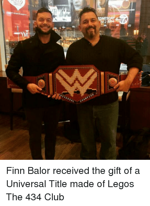Finn Balor: EDNESD  CHAMPION Finn Balor received the gift of a Universal Title made of Legos   The 434 Club