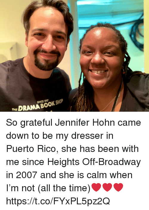 broadway: eDRAMA BOOK SKP  SINCE 191 So grateful Jennifer Hohn came down to be my dresser in Puerto Rico, she has been with me since Heights Off-Broadway in 2007 and she is calm when I'm not (all the time)❤️❤️❤️ https://t.co/FYxPL5pz2Q