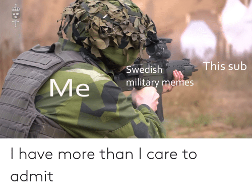 Military Memes: EE  This sub  Swedish  Me  military memes I have more than I care to admit