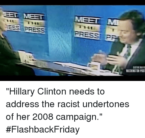 "Dank, Hillary Clinton, and Mario: EEL MEET  PRESS  QUOTING MARIO  WASHINGTON POST ""Hillary Clinton needs to address the racist undertones of her 2008 campaign."" #FlashbackFriday"