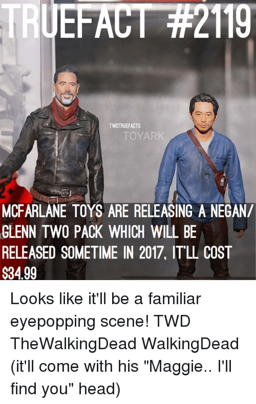 """Maggie Ill Find You: EFAC  TWDTRUEFACTS  TTOYAR  MCFARLANE TOYS ARE RELEASING A NEGAN/  GLENN TWO PACK WHICH WILL BE  RELEASED SOMETIME IN 2017, IT LL COST  $3499 Looks like it'll be a familiar eyepopping scene! TWD TheWalkingDead WalkingDead (it'll come with his """"Maggie.. I'll find you"""" head)"""