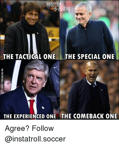 special one: EFOOTBINLL  RENA  THE TACTICAL ONE THE SPECIAL ONE  THE EXPERIENCED ONE THE COMEBACK ONE Agree? Follow @instatroll.soccer