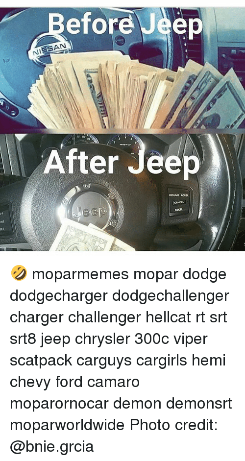 Memes, Camaro, and Chevy: efore Jeep  After Jee  After Jeep  RESUME ACCEL  CANCEL  DECEt 🤣 moparmemes mopar dodge dodgecharger dodgechallenger charger challenger hellcat rt srt srt8 jeep chrysler 300c viper scatpack carguys cargirls hemi chevy ford camaro moparornocar demon demonsrt moparworldwide Photo credit: @bnie.grcia