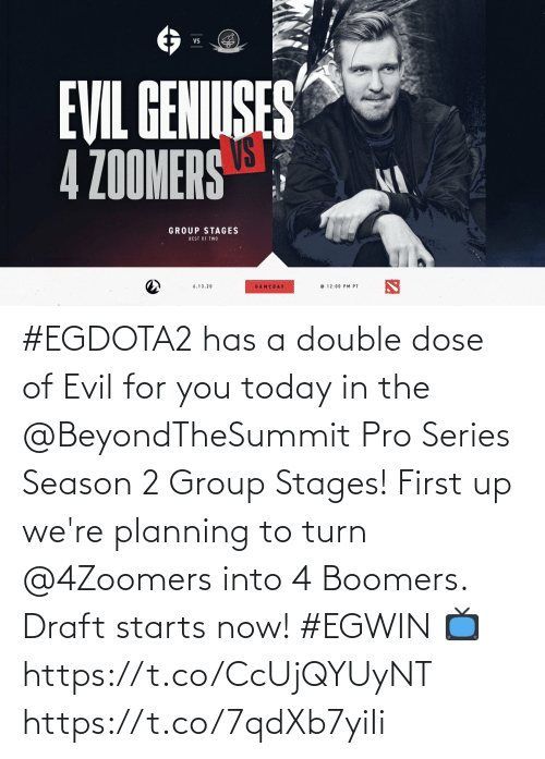 Into: #EGDOTA2 has a double dose of Evil for you today in the @BeyondTheSummit Pro Series Season 2 Group Stages! First up we're planning to turn @4Zoomers into 4 Boomers. Draft starts now! #EGWIN  📺  https://t.co/CcUjQYUyNT https://t.co/7qdXb7yiIi