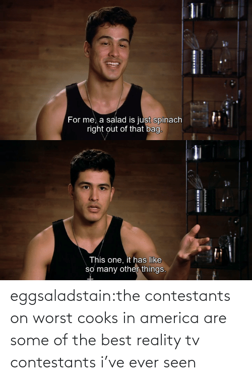 worst: eggsaladstain:the contestants on worst cooks in america are some of the best reality tv contestants i've ever seen