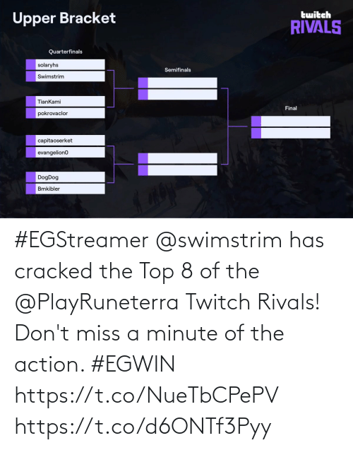 Cracked: #EGStreamer @swimstrim has cracked the Top 8 of the @PlayRuneterra Twitch Rivals! Don't miss a minute of the action. #EGWIN  https://t.co/NueTbCPePV https://t.co/d6ONTf3Pyy