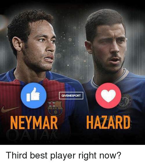 Funniest Memes Right Now : Egvemdsport neymar hazard third best player right now