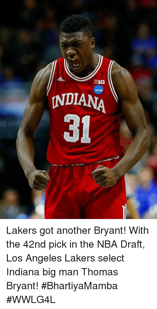 Los Angeles Lakers: EIG  INDIANA Lakers got another Bryant!  With the 42nd pick in the NBA Draft, Los Angeles Lakers select Indiana big man Thomas Bryant!  #BhartiyaMamba #WWLG4L