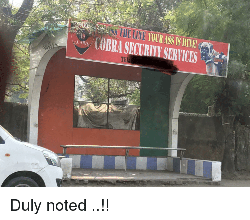 duly noted: EINE YOUE L  A OBRA SECURITY SERVICES  UARDS  TE