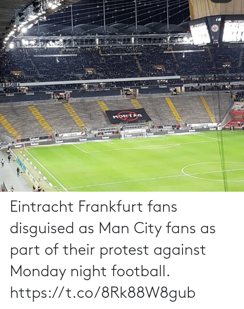 disguised: Eintracht Frankfurt fans disguised as Man City fans as part of their protest against Monday night football. https://t.co/8Rk88W8gub
