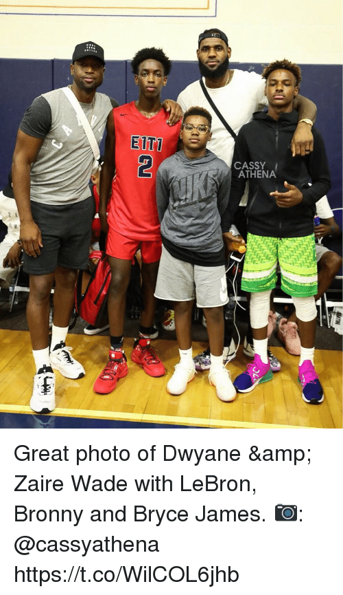 zaire: EITT  CASSY  ATHENA  2 1 Great photo of Dwyane & Zaire Wade with LeBron, Bronny and Bryce James.   📷: @cassyathena https://t.co/WilCOL6jhb