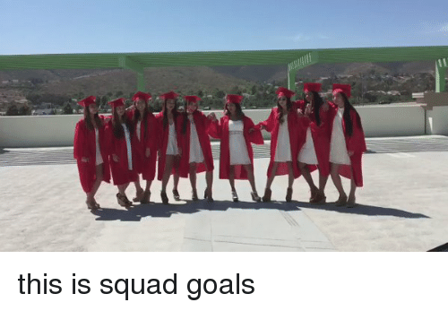 Squadding: e'kWhe this is squad goals