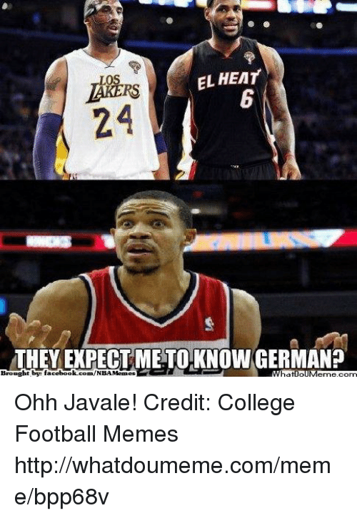 Football Memes: EL HEAT  24  THEY EXPECTMETO KNOWGERMAN?  Brought by facebook.com/NBAMemes  WhatlollM Ohh Javale!