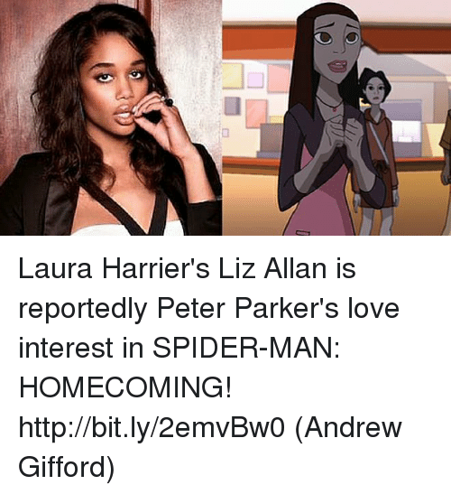 Love, Memes, and Spider: el Laura Harrier's Liz Allan is reportedly Peter Parker's love interest in SPIDER-MAN: HOMECOMING! http://bit.ly/2emvBw0  (Andrew Gifford)