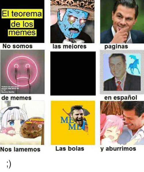 el teorema de los memes no somos las mejores paginas 24196965 🔥 25 best memes about spanish, english, and google spanish,Paginas De Memes En Ingles