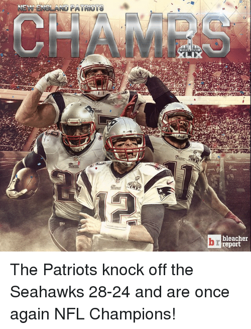 Nfl, Patriotic, and Sports: eLAND PATRiois  bleacher  report  r  b The Patriots knock off the Seahawks 28-24 and are once again NFL Champions!