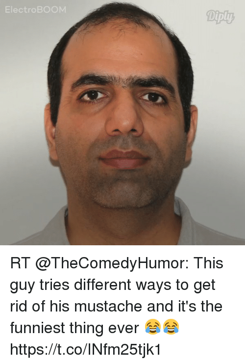 Funny, Thing, and This: ElectroBOOM  Diply RT @TheComedyHumor: This guy tries different ways to get rid of his mustache and it's the funniest thing ever 😂😂 https://t.co/INfm25tjk1