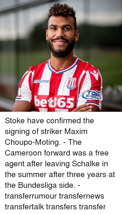 stoke: ELEV  EN  beti65 Stoke have confirmed the signing of striker Maxim Choupo-Moting. - The Cameroon forward was a free agent after leaving Schalke in the summer after three years at the Bundesliga side. - transferrumour transfernews transfertalk transfers transfer