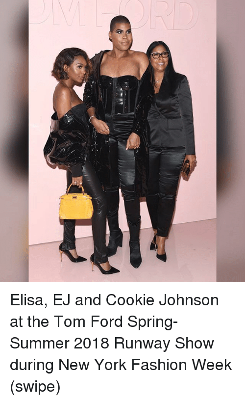 johnsons: Elisa, EJ and Cookie Johnson at the Tom Ford Spring-Summer 2018 Runway Show during New York Fashion Week (swipe)