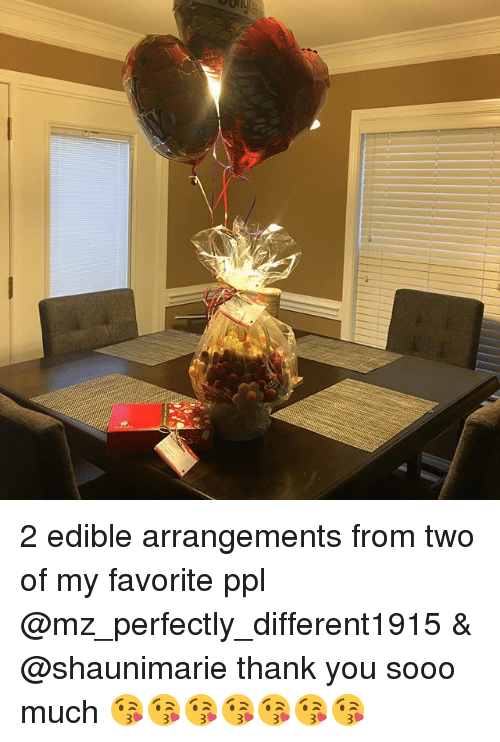ell 2 edible arrangements from two of my favorite ppl 20701559 🅱 25 best memes about edible arrangements edible,Edible Arrangements Meme