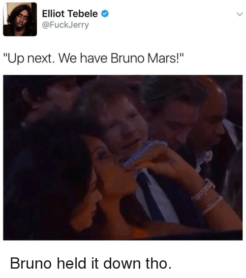 "Bruno Mars, Funny, and Bruno: Elliott Tebele  Fuck Jerry  ""Up next. We have Bruno Mars!"" Bruno held it down tho."