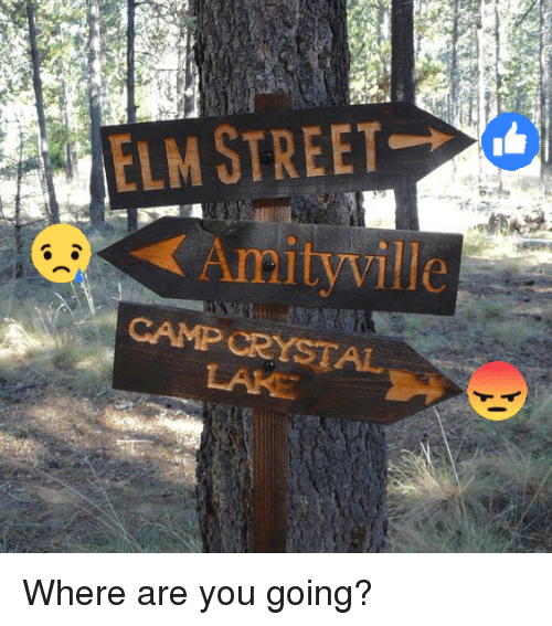 Memes, 🤖, and Street: ELM STREET  Amityville Where are you going?