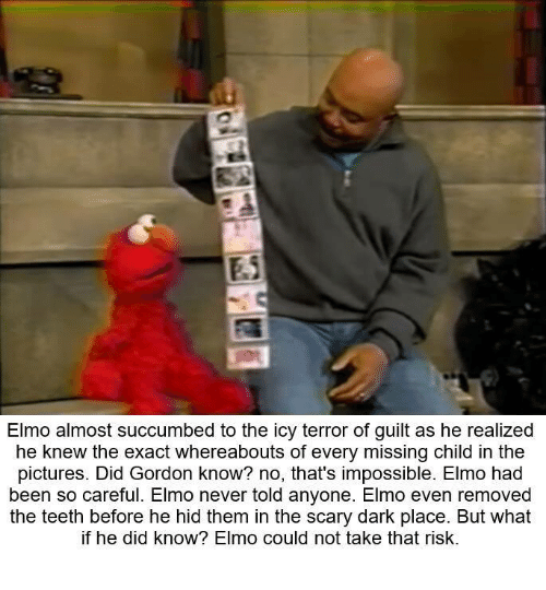 Elmo Almost Succumbed To The Icy Terror Of Guilt As He