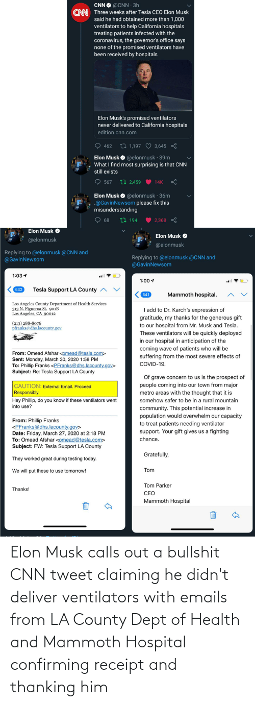 deliver: Elon Musk calls out a bullshit CNN tweet claiming he didn't deliver ventilators with emails from LA County Dept of Health and Mammoth Hospital confirming receipt and thanking him