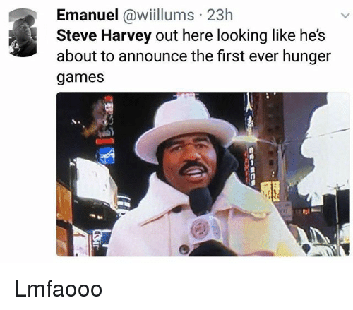 The Hunger Games: Emanuel @wiillums 23h  Steve Harvey out here looking like hes  about to announce the first ever hunger  games Lmfaooo