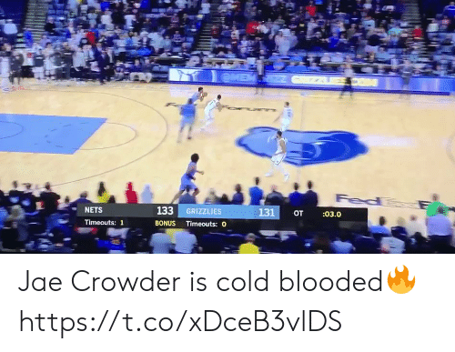 Jae Crowder: eME  Fed  133 GRIZZLIES  131  :03.0  от  NETS  BONUS Timeouts: O  Timeouts: 1 Jae Crowder is cold blooded🔥 https://t.co/xDceB3vlDS
