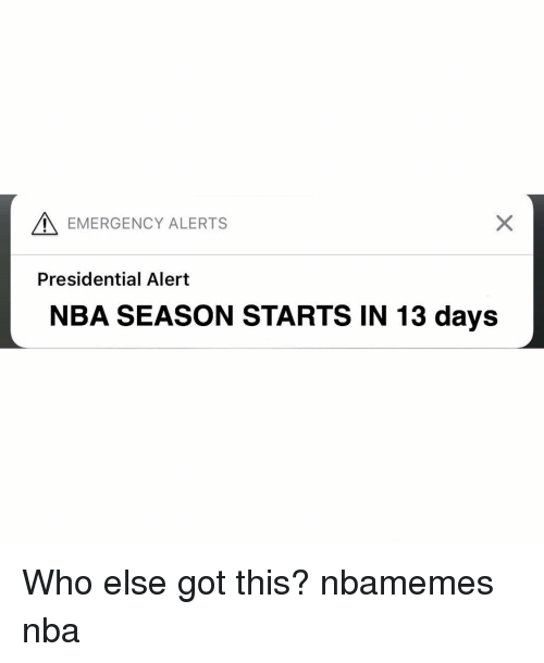 Basketball, Nba, and Sports: EMERGENCY ALERTS  Presidential Alert  NBA SEASON STARTS IN 13 days Who else got this? nbamemes nba