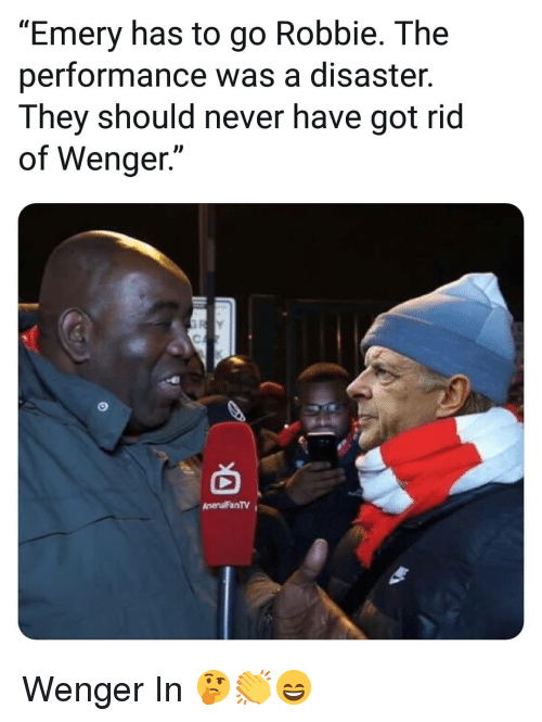 """wenger: """"Emery has to go Robbie. The  performance was a disaster.  They should never have got rid  of Wenger.""""  AnenalFanTV Wenger In 🤔👏😄"""