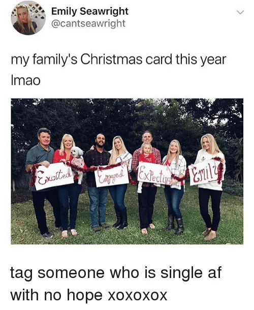 Tag Someone Who Is: Emily Seawright  @cantseawright  my family's Christmas card this year  Imao  び tag someone who is single af with no hope xoxoxox