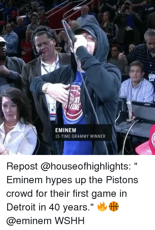 """Detroit, Eminem, and Memes: EMINEM  15-TIME GRAMMY WINNER Repost @houseofhighlights: """" Eminem hypes up the Pistons crowd for their first game in Detroit in 40 years."""" 🔥🏀 @eminem WSHH"""