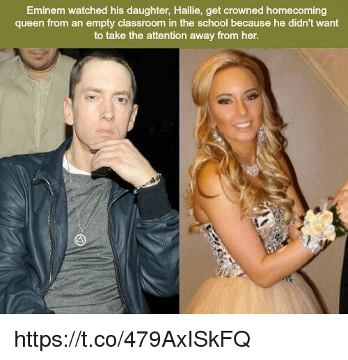 Eminem, Memes, and School: Eminem watched his daughter, Hailie, get crowned homecoming  queen from an empty classroom in the school because he didn't want  to take the attention away from her. https://t.co/479AxISkFQ