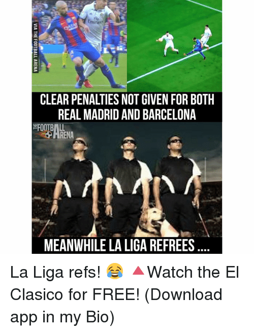 free download: Emirano  CLEAR PENALTIES NOT GIVEN FOR BOTH  REAL MADRID AND BARCELONA  FOOTBALL  ARENA  MEANWHILE LA LIGA REFREES La Liga refs! 😂 🔺Watch the El Clasico for FREE! (Download app in my Bio)