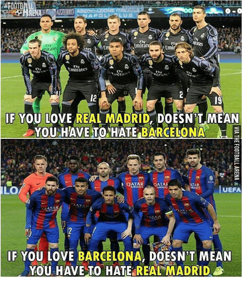 Barcelona, Memes, and Real Madrid: Emirat  Emir  lirates  Emirat  IF YOU LOVE REAL MADRID, DOESNTMEAN  YOU HAVE TO HATE BARCELONA  QATAR QATAR  l LO  UEFA  RATAR  IF YOU LOVE BARCELONA, DOESN'T MEAN  YOU HAVE TO HATE REAL MADRID