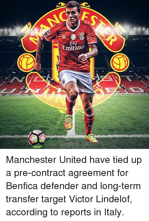 Memes, Target, and Emirates: Emirates Manchester United have tied up a pre-contract agreement for Benfica defender and long-term transfer target Victor Lindelof, according to reports in Italy.