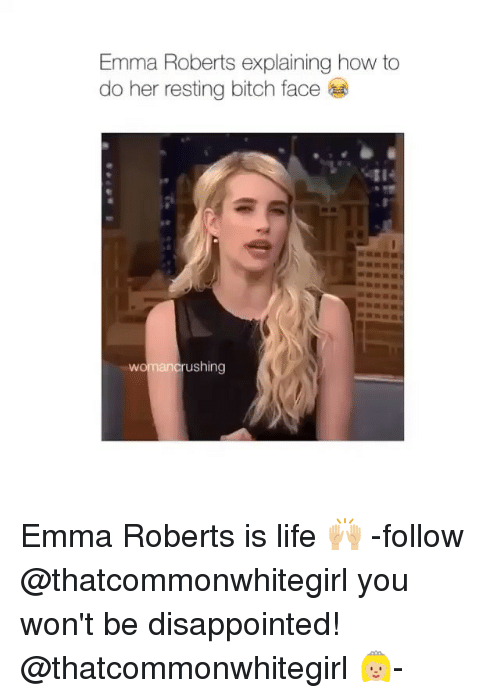 Emma Roberts Explaining How to Do Her Resting Bitch Face ...