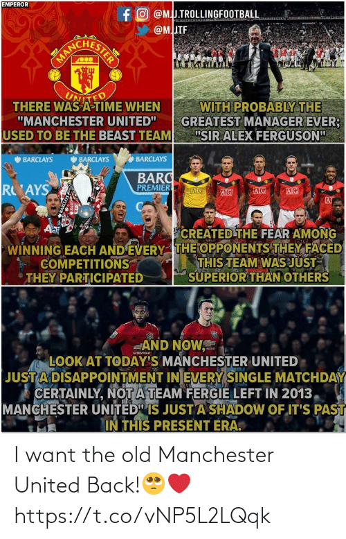 "Manchester United: EMPEROR  fO @MJ.TROLLINGFOOTBALL  @MITF  NESTER  MANC  UNITED  THERE WAS A-TIME WHEN  ""MANCHESTER UNITED""  USED TO BE THE BEAST TEAM  WITH PROBABLY THE  GREATEST MANAGER EVER;  ""SIR ALEX FERGUSON""  BARCLAYS  O BARCLAYS  BARCLAYS  BARC  PREMIER  R AYS  AIG  AIG  AIG  AIG  AT  Aa  CREATED THE FEAR AMONG  WINNING EACH AND EVERY THE OPPONENTS THEY FACED  THIS TEAM WAS JUST  SUPERIOR THAN OTHERS  COMPETITIONS  THEY PARTICIPATED  AND NOW,  LOOK AT TODAY'S MANCHESTER UNITED  