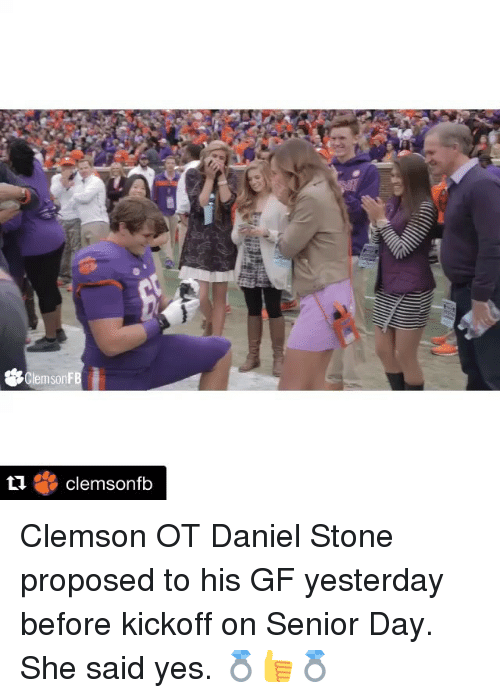 Sports, Clemson, and Yes: emsonF  tu Clemsonfb Clemson OT Daniel Stone proposed to his GF yesterday before kickoff on Senior Day. She said yes. 💍👍💍