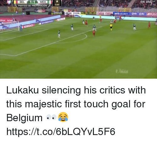 Belgium, Soccer, and Goal: EN  BEL  PARTIDO DE PREPARACION  MEX Lukaku silencing his critics with this majestic first touch goal for Belgium 👀😂 https://t.co/6bLQYvL5F6