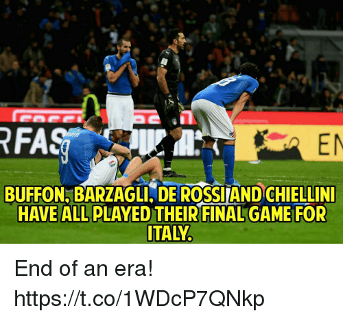 Barzagli: EN  BUFFON BARZAGLI. DE ROSSITAND CHIELLIN  HAVE ALL PLAYED THEIR FINAL GAME FOR  ITALY End of an era! https://t.co/1WDcP7QNkp
