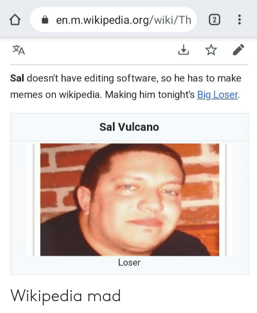Sal Vulcano: en.m.wikipedia.org/wiki/Th  2  A  Sal doesn't have editing software, so he has to make  memes on wikiped ia. Making him tonight's Big Loser.  Sal Vulcano  Loser Wikipedia mad
