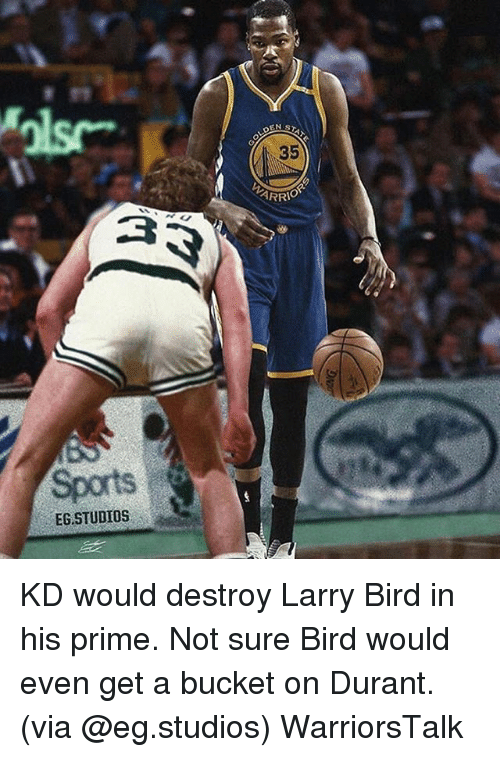 Basketball, Golden State Warriors, and Sports: EN ST  35  Sports  EG.STUDIOS KD would destroy Larry Bird in his prime. Not sure Bird would even get a bucket on Durant. (via @eg.studios) WarriorsTalk
