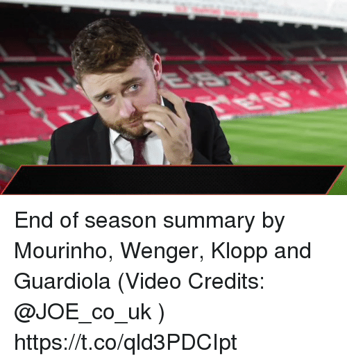 Memes, Video, and 🤖: End of season summary by Mourinho, Wenger, Klopp and Guardiola (Video Credits: @JOE_co_uk )  https://t.co/qld3PDCIpt