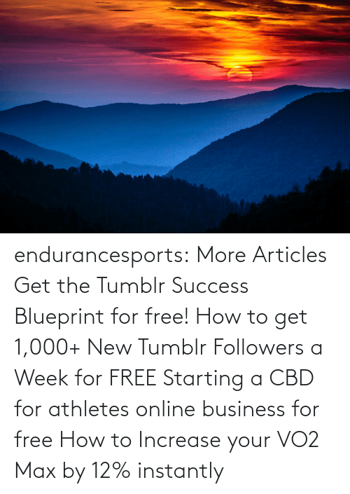 asea: endurancesports: More Articles Get the Tumblr Success Blueprint for free!  How to get 1,000+ New Tumblr Followers a Week for FREE Starting a CBD for athletes online business for free How to Increase your VO2 Max by 12% instantly
