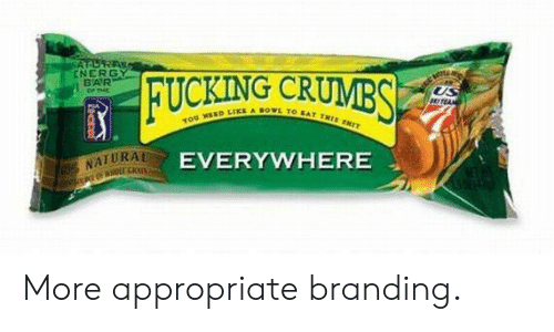 branding: ENERGY  BAR  CUMBSE  KING CR  ED LIKE A BOWL TO  NATURAL  EVERYWHERE More appropriate branding.